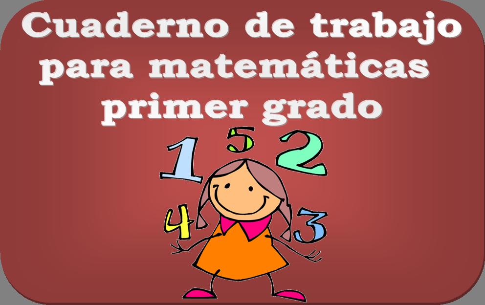 Cuaderno de trabajo de matemáticas para primer grado   Material ...