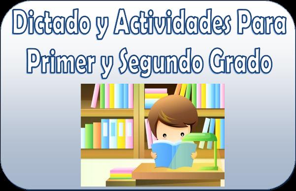 Dictado y actividades para primer y segundo grado | Material Educativo