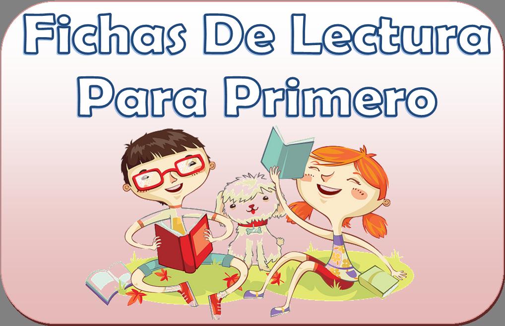 Fichas de lectura para primer grado | Material Educativo
