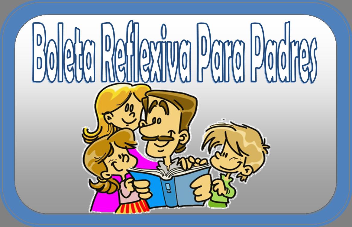 Boleta Reflexiva Para Padres De Familia
