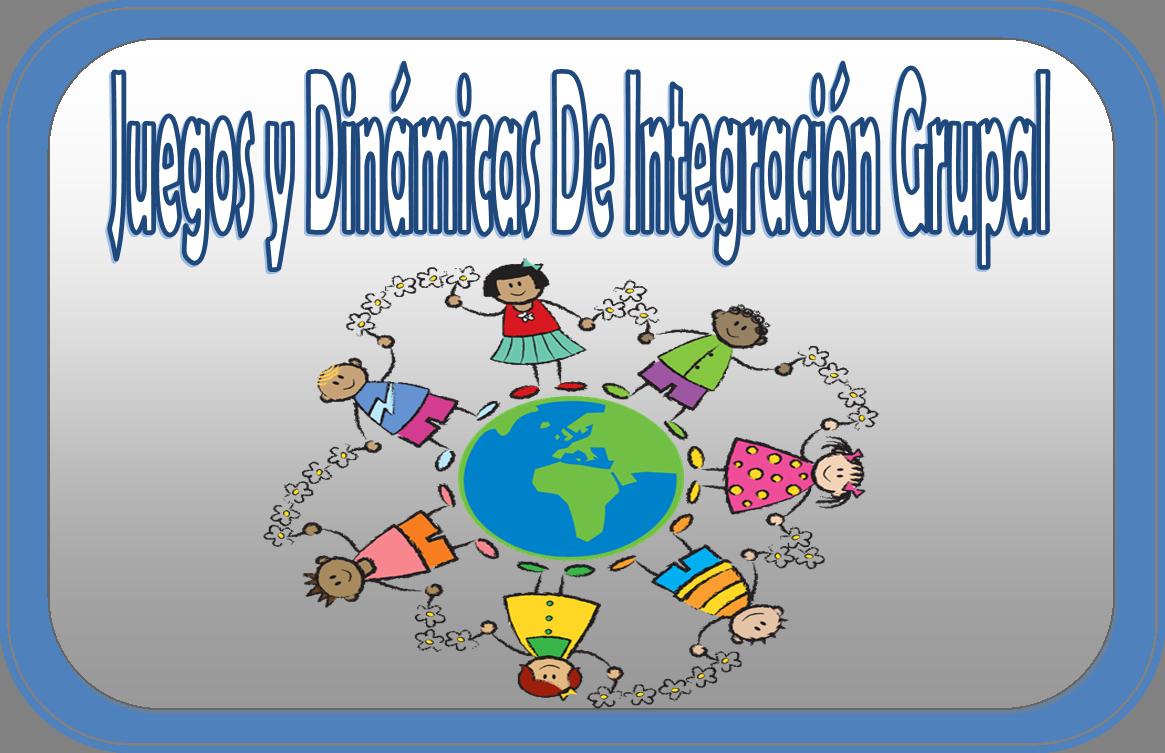 Recopilacion De Juegos Y Dinamicas De Integracion Grupal Material