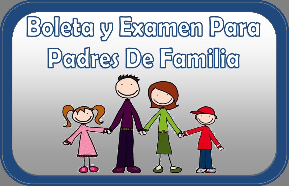 Boleta Y Examen Para Padres De Familia