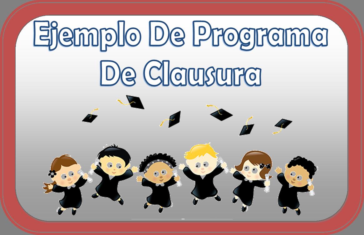 Ejemplo Programa Clausura Primaria | MEJOR CONJUNTO DE FRASES