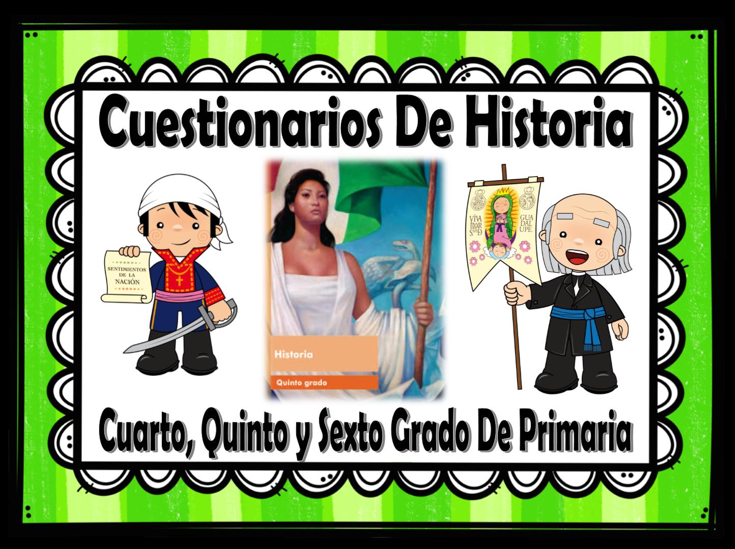 Cuestionarios de historia de cuarto quinto y sexto grado for Cuarto primaria