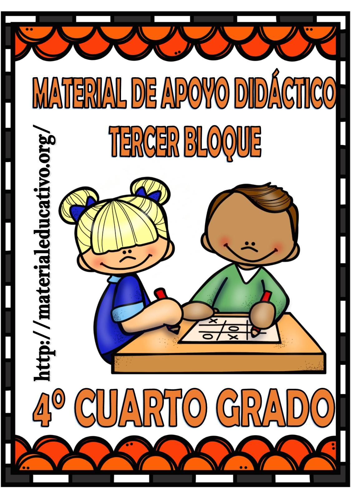 Material de apoyo didáctico del cuarto grado del tercer bloque ...