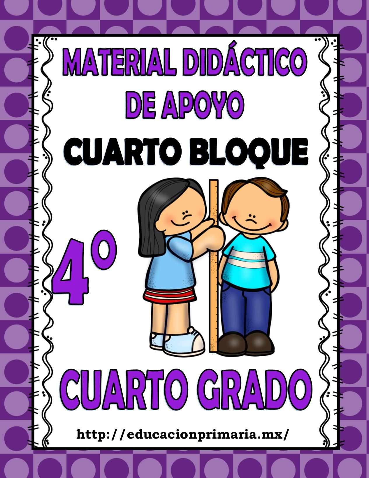 Material didáctico de apoyo del cuarto grado para el cuarto bloque ...