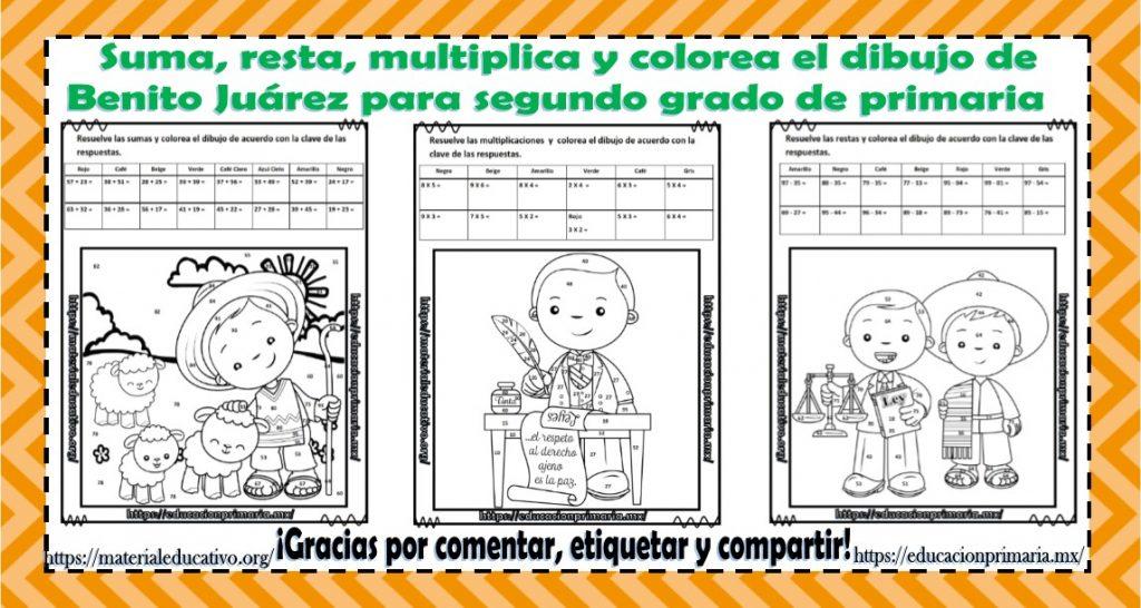 Suma, resta, multiplica y colorea el dibujo de Benito Juárez para ...