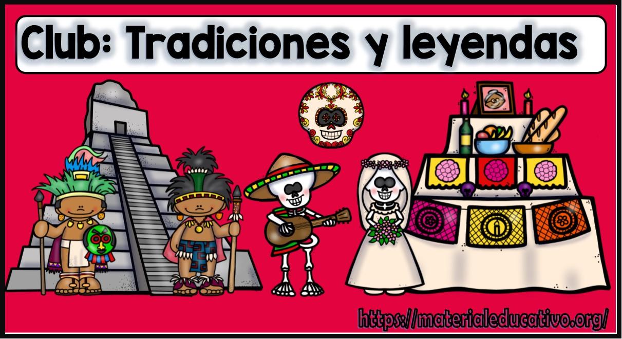Excelente Club De Tradiciones Y Leyendas Material Educativo