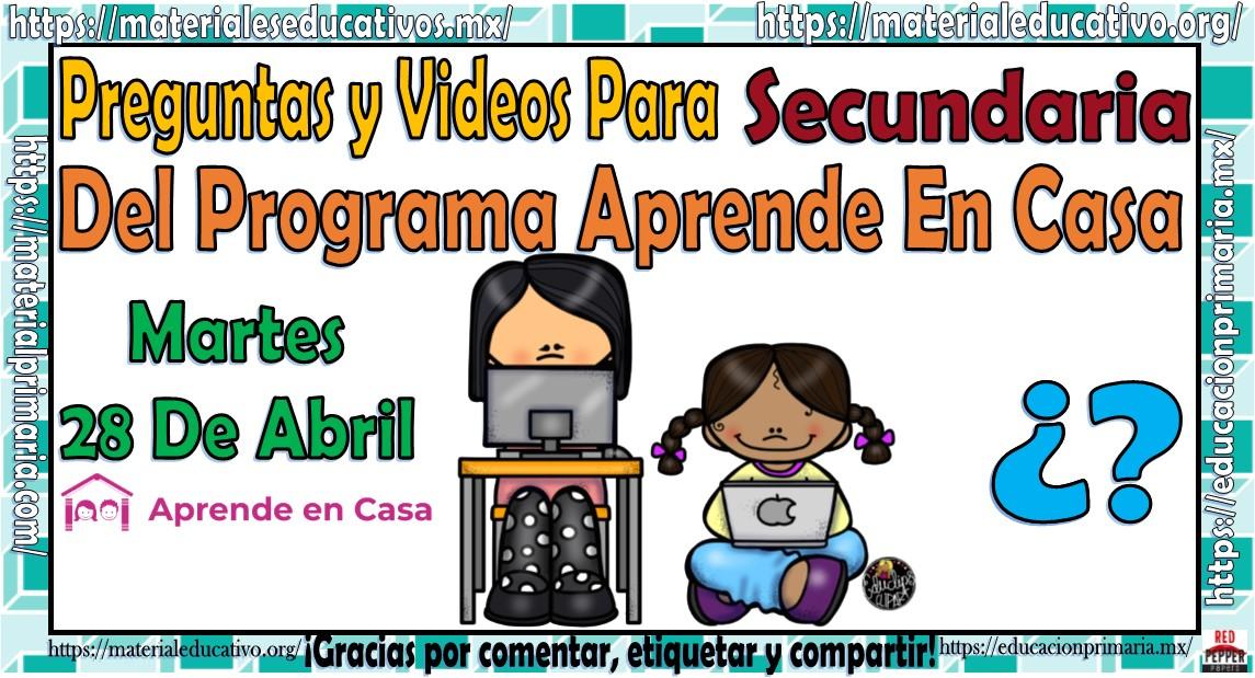 Preguntas Y Videos De Secundaria Del Programa Aprende En Casa Por Tv Del Martes 28 De Abril Material Educativo