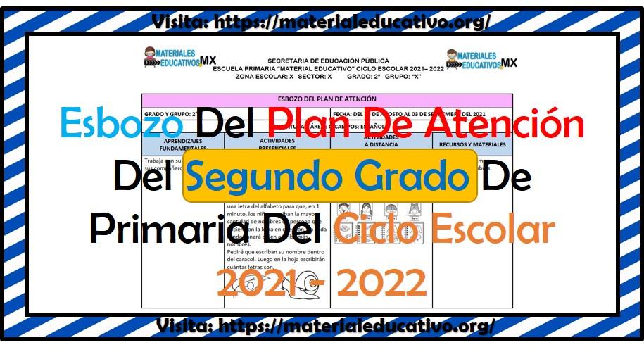 Esbozo del plan de atención del segundo grado de primaria del ciclo escolar 2021 - 2022