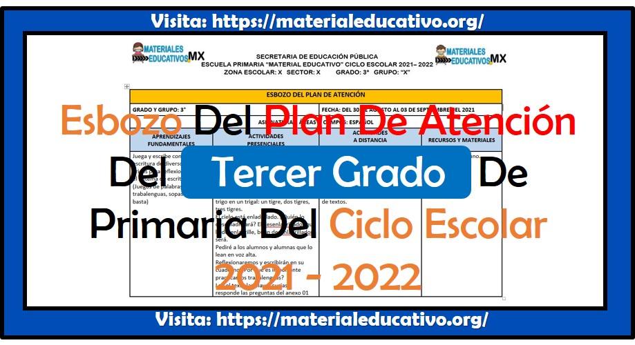 Esbozo del plan de atención del tercer grado de primaria del ciclo escolar 2021 - 2022