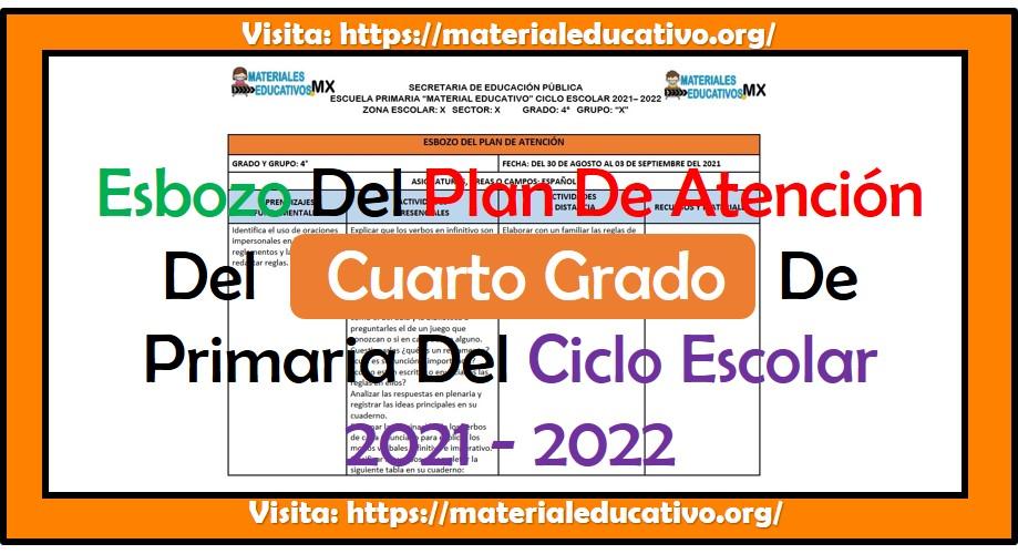 Esbozo del plan de atención del cuarto grado de primaria del ciclo escolar 2021 - 2022