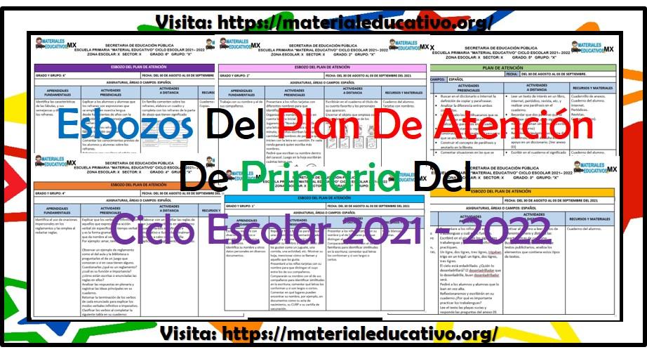 Esbozos del plan de atención de todos los grados de primaria del ciclo escolar 2021 - 2022