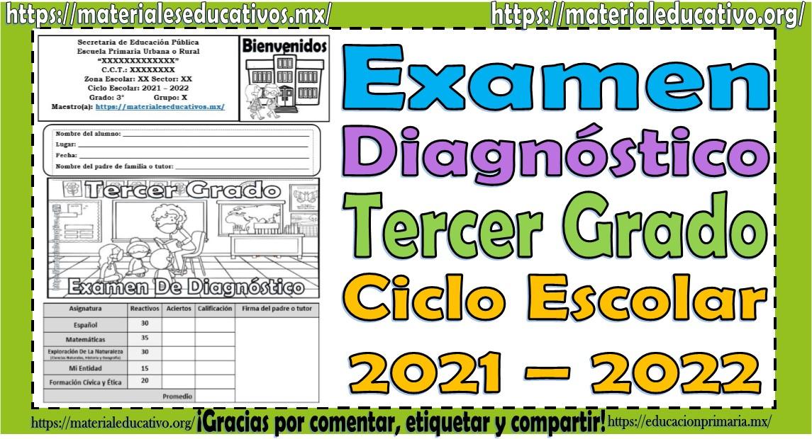 Examen de diagnóstico del tercer grado de primaria del ciclo escolar 2021 - 2022