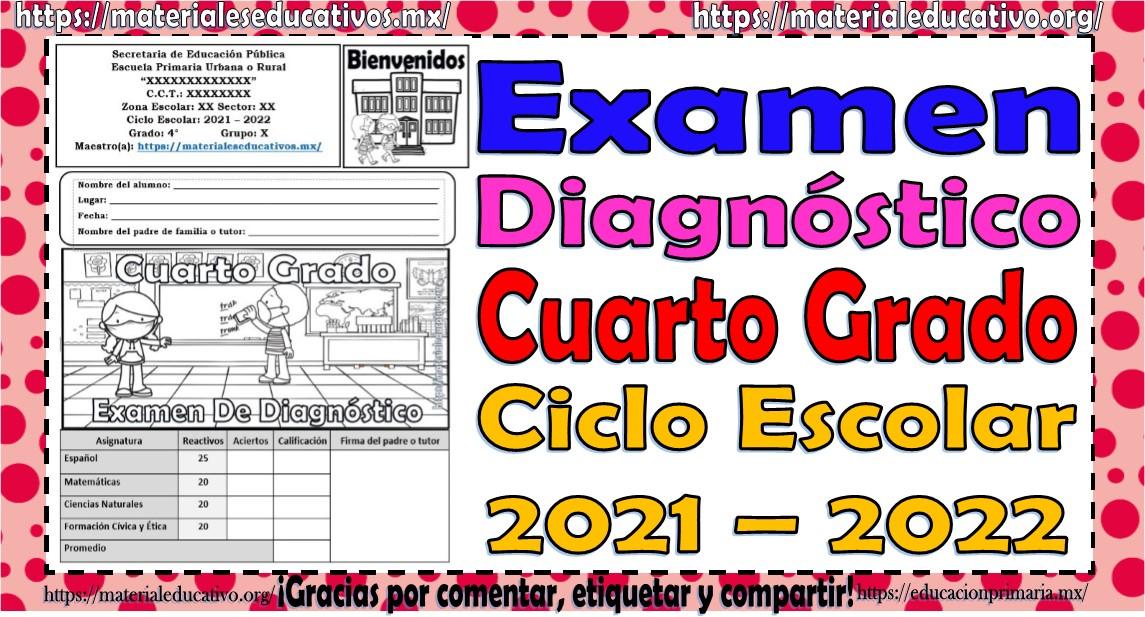 Examen de diagnóstico del cuarto grado de primaria del ciclo escolar 2021 - 2022