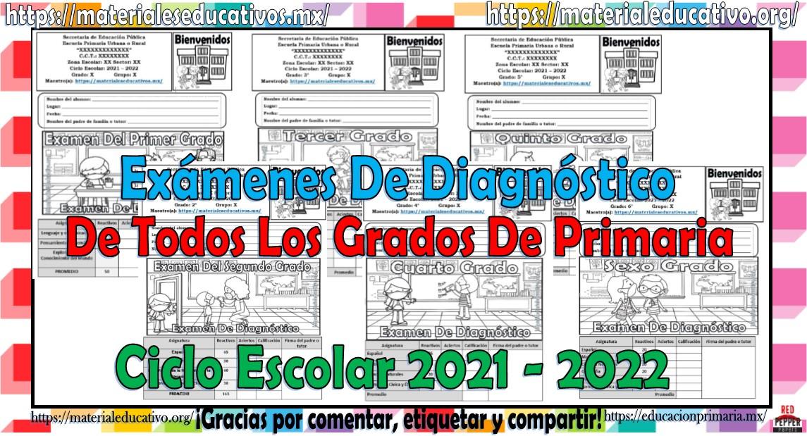 Exámenes de diagnóstico de todos los grados de primaria del ciclo escolar 2021 - 2022