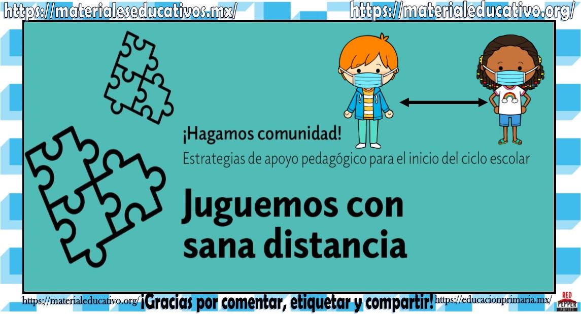 Juguemos con sana distancia: Estrategias de apoyo pedagógico para el inicio del ciclo escolar