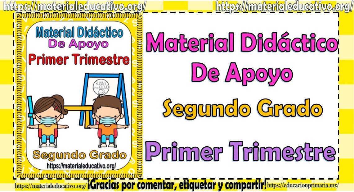 Material didáctico de apoyo del segundo grado de primaria para el primer trimestre ciclo escolar 2021 - 2022