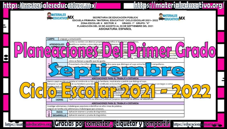 Planeaciones del primer grado de primaria del mes de septiembre del ciclo escolar 2021 - 2022