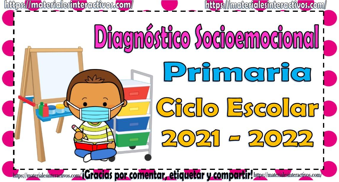 Diagnóstico socioemocional para todos los grados de primaria ciclo escolar 2021-2022