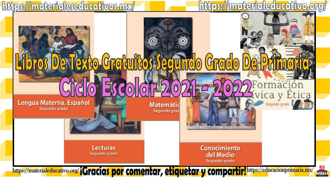 Libros de texto gratuitos del segundo grado de primaria del ciclo escolar 2021 - 2022