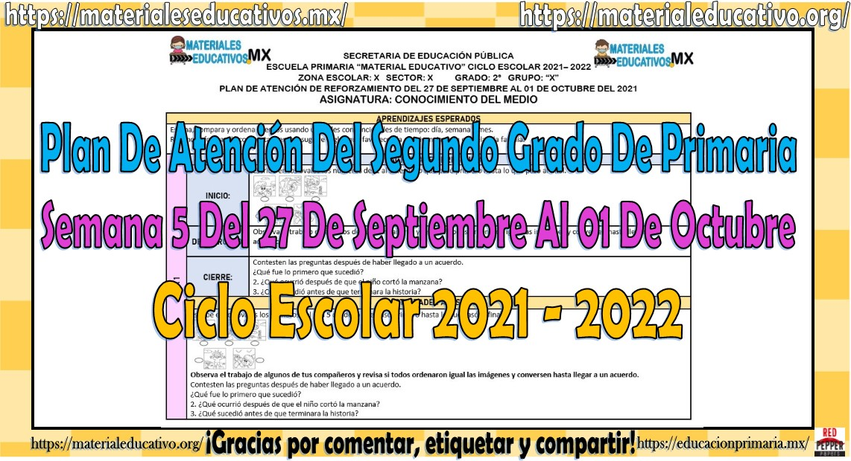 Plan de atención de reforzamiento del segundo grado de primaria semana 5 del 27 de septiembre al 01 de octubre del ciclo escolar 2021 - 2022