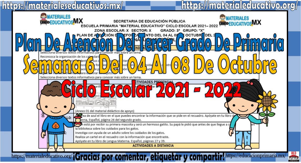 Plan de atención de reforzamiento del tercer grado de primaria semana 6 del 04 al 08 de octubre del ciclo escolar 2021 - 2022