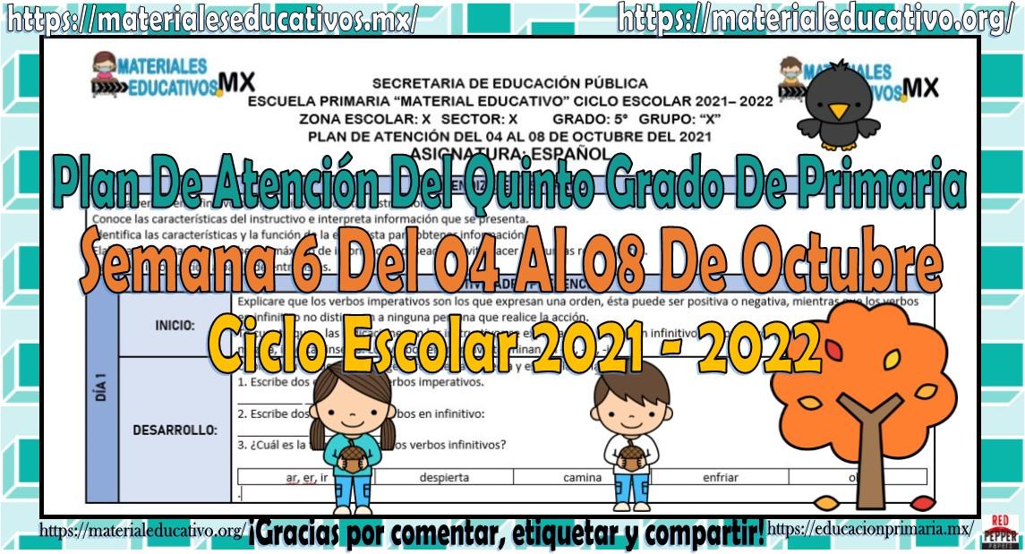 Plan de atención de reforzamiento del quinto grado de primaria semana 6 del 04 al 08 de octubre del ciclo escolar 2021 - 2022
