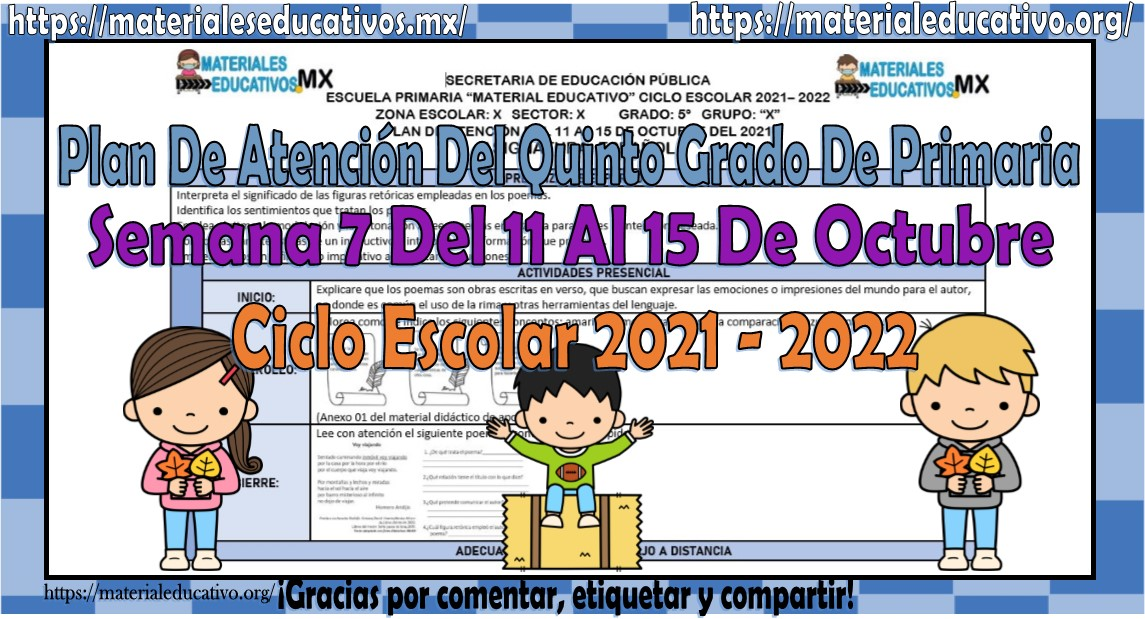 Plan de atención de reforzamiento del quinto grado de primaria semana 7 del 11 al 15 de octubre del ciclo escolar 2021 - 2022
