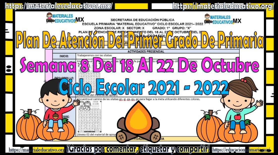 Plan de atención de reforzamiento del primer grado de primaria semana 8 del 18 al 22 de octubre del ciclo escolar 2021 - 2022